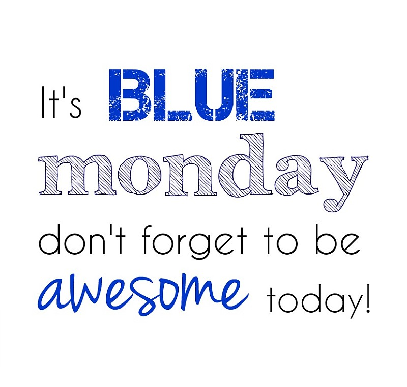 blue monday quote